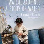 BioEcoGeo_Watergrabbing, a story of Water_
